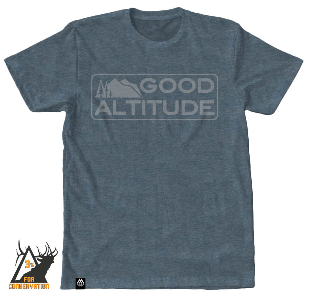 good altitude, elevation, hiking, outdoors, camping, biking, running, hunting, fishing, trail, camp, tee, shirt, bozeman, 3% For Conservation